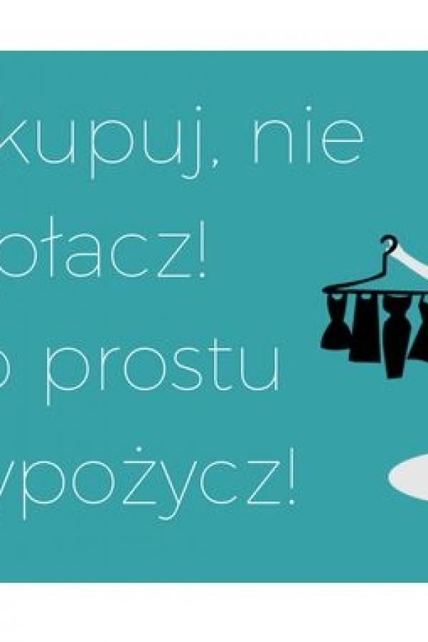 Nie kupuj, nie płacz(nie przepłacaj), po prostu wypożycz!