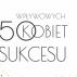 50 Wpływowych Kobiet Sukcesu